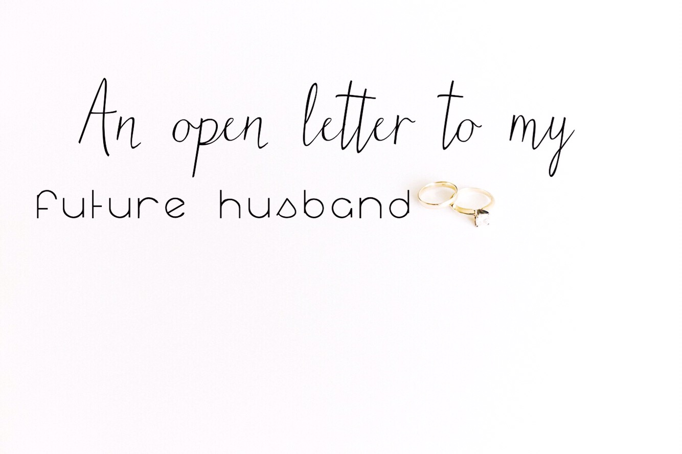 Writings & Worship - An open letter to my future husband - Writings