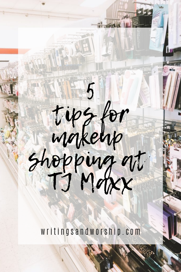 Writings & Worship - 5 tips for makeup shopping at TJ Maxx